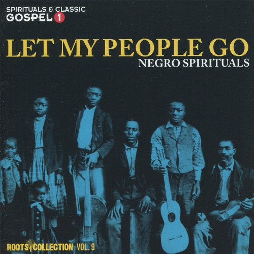 Let My People Go - Negro Spirituals - Roots Collection Vol. 9 -