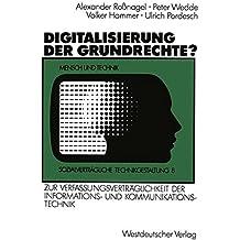 Digitalisierung der Grundrechte?: Zur Verfassungsverträglichkeit der Informations- und Kommunikationstechnik (Sozialverträgliche Technikgestaltung, Hauptreihe) (German Edition)