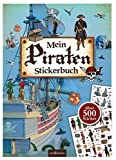 Mein Piraten-Stickerbuch: über 500 Sticker (Mein Stickerbuch)