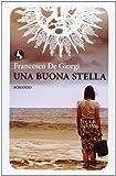 Scarica Libro Una buona stella (PDF,EPUB,MOBI) Online Italiano Gratis
