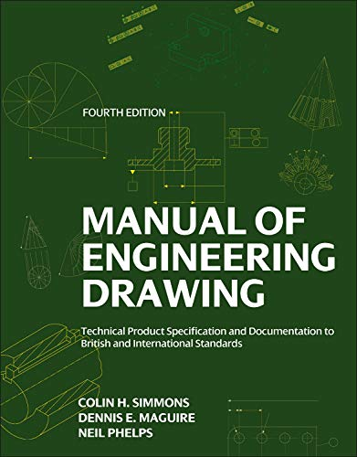 Manual of Engineering Drawing: Technical Product Specification and Documentation to British and International Standards (Butterworth Heinemann) por Colin H. Simmons