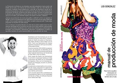Manual de Producción de Moda: Para todos aquellos interesados en incursionar en el ambito de la moda