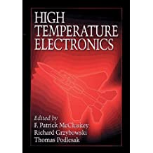 High Temperature Electronics (Electronic Packaging) 1st edition by McCluskey, F. Patrick, Podlesak, Thomas, Grzybowski, Richard (1996) Hardcover