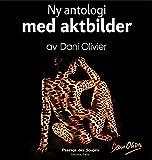 Ny antologi med aktbilder av Dani Olivier (Norwegian Edition)