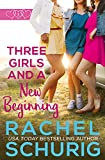 Three Girls and a New Beginning by Rachel Schurig