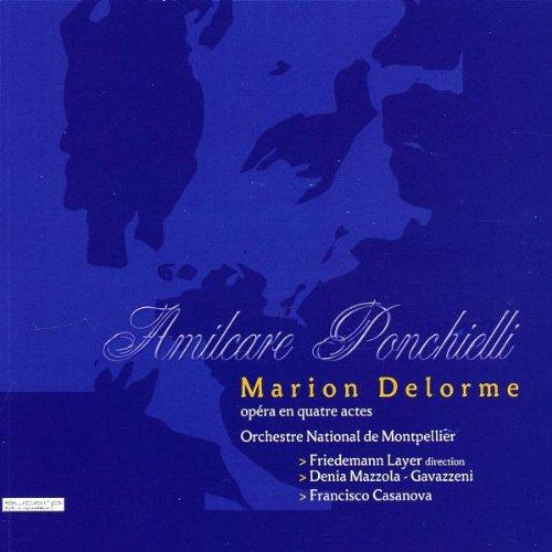 Amilcare Ponchielli - Marion Delorme (Opern-Gesamtaufnahme) (ital.)