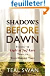 Shadows Before Dawn: Finding The Ligh...