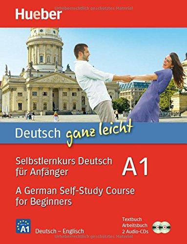 Deutsch ganz leicht A1: Selbstlernkurs Deutsch für Anfänger _ A German Self-Study Course for Beginners / Paket: Textbuch + Arbeitsbuch + 2 Audio-CDs