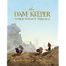 The Dam Keeper, Book 2: World Without Darkness (English Edition)