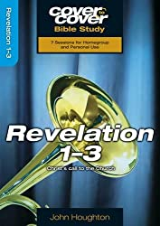 Revelation 1-3: Christ's Call to the Church (Cover to Cover Bible Study) (Cover to Cover Bible Study Guides)