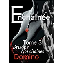 Enchainée: Brisons nos chaines (French Edition)
