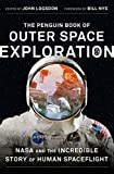 The Penguin Book of Outer Space Exploration: NASA and the Incredible Story of Human Spaceflight [Lingua Inglese]