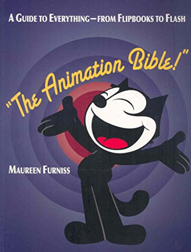 [(The Animation Bible : A Guide to Everything - from Flipbooks to Flash)] [By (author) Maureen Furniss] published on (April, 2008)