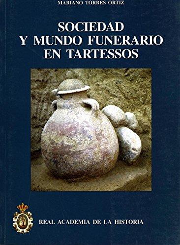 Sociedad Y Mundo Funerario En Tartessos (Bibliotheca Archaeologica Hispana.)