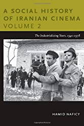 A Social History of Iranian Cinema: Volume 2: The Industrializing Years, 1941-1979 (Social History of Iranian Cinema (Paperback))