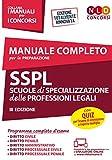 Manuale completo per la preparazione SSPL. Scuole di specializzazione delle professioni legali. Con espansione online. Con software di simulazione