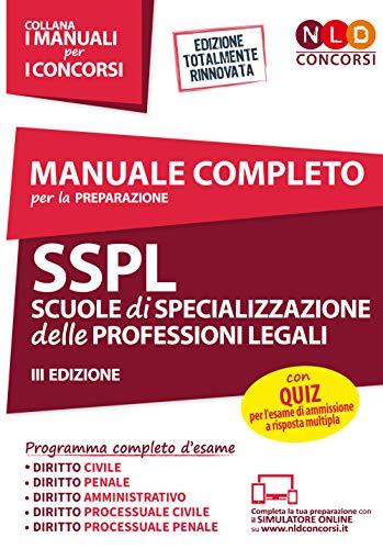 Manuale completo per la preparazione SSPL. Scuole di specializzazione delle professioni legali. Con software di simulazione