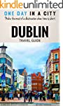 Dublin Travel Guide: A One Day in a C...