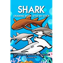 Shark Drawing Book Step-by-Step: Learn How to Draw Sharks with the Easy and Fun Guide (English Edition)