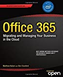 Office 365: Migrating and Managing Your Business in the Cloud: Migrating and Managing Your Business in the Cloud