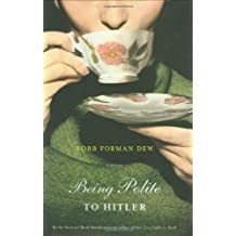 Being Polite to Hitler: A Novel
