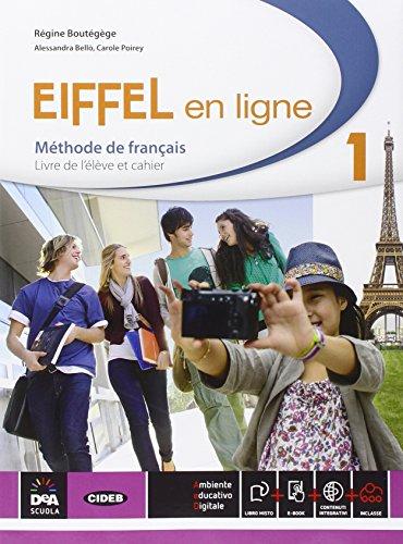 Eiffel en ligne. Livre de l'élève-Cahier d'exercices. Per le Scuole superiori. Con e-book. Con espansione online: 1