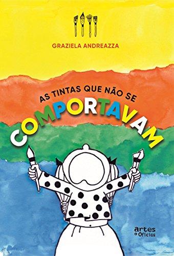 As tintas que não se comportavam: ebook interativo (Portuguese ...