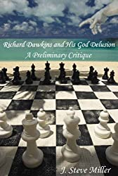 Richard Dawkins and His God Delusion: A Preliminary Critique of His Truth Claims (English Edition)