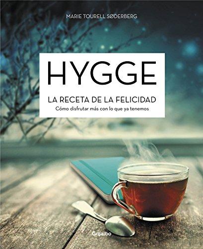 Hygge. La receta de la felicidad: Cómo disfrutar más con lo que ya tenemos (Vivir mejor)
