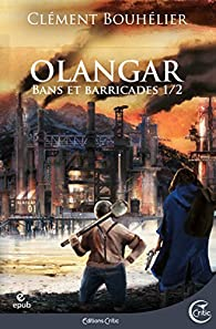 Olangar - Bans et Barricades 1 par Bouhélier