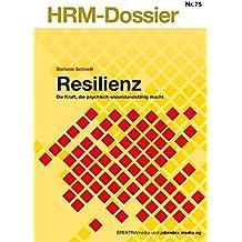 Resilienz: Die Kraft, die psychisch widerstandsfähig macht (HRM-Dossier)