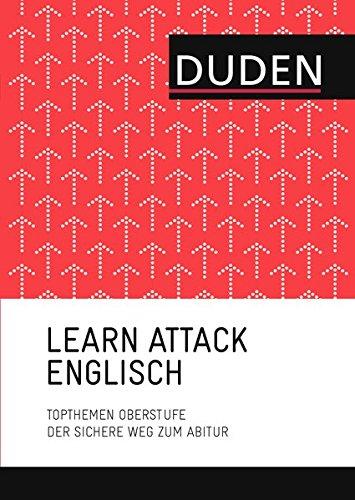 LEARN ATTACK Englisch - Topthemen Oberstufe: Der sichere Weg zum Abitur