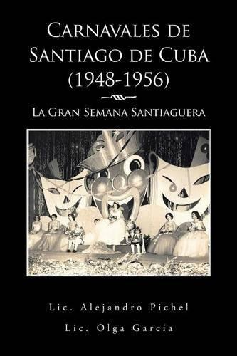Carnavales de Santiago de Cuba (1948-1956): La Gran Semana Santiaguera