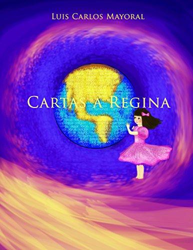 Cartas a Regina: Qué no quede nada sin decir hija mía por Luis Carlos Mayoral