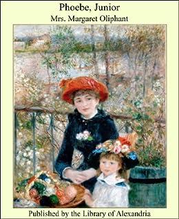 Phoebe, Junior by [Oliphant, Mrs. Margaret]