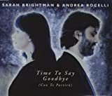 Time to Say Goodbye (Con Te Partiro) by Sarah Brightman (1998-06-30)