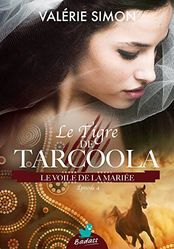 Le Tigre de Tarcoola, pisode 4 : Le Voile de la marie