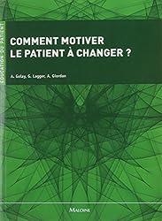 Comment motiver le patient à changer ?