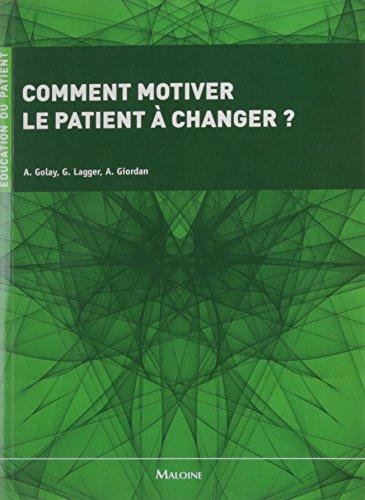 Comment motiver le patient  changer ?