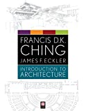 Introduction to Architecture by Francis D. K. Ching (2012-10-23)