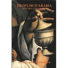 Profumi D'Arabia: Atti del Convegno (Saggi Di Storia Antica)