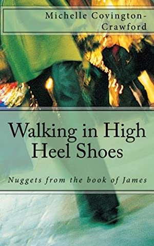 Walking in High Heel Shoes: Nuggets from the book of James