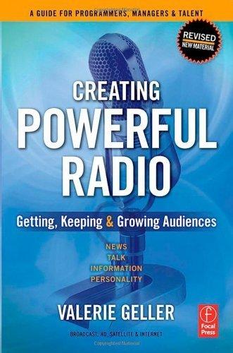 Creating Powerful Radio: Getting, Keeping and Growing Audiences News, Talk, Information & Personality Broadcast, HD, Satellite & Internet by Valerie Geller (2007-04-30) par Valerie Geller;