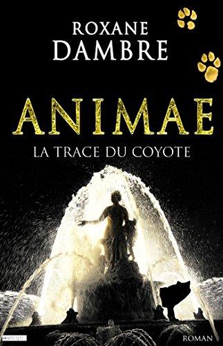 Animae tome 2: La trace du coyote (Imaginaire t. 33467)
