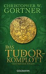 Das Tudor-Komplott: Band 2 - Historischer Roman (Die Tudor-Reihe)