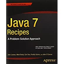 Java 7 Recipes: A Problem-Solution Approach 1st edition by Juneau, Josh, Dea, Carl, Guime, Freddy, OConner, John (2012) Paperback
