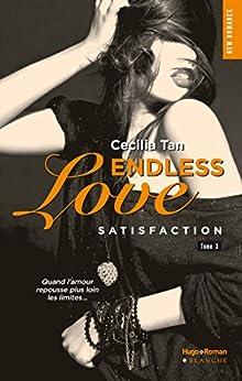 Endless Love - tome 3 Satisfaction par [Tan, Cecilia]