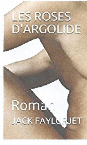 LES ROSES D'ARGOLIDE: Roman (French Edition)