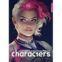 Beginner's Guide to Digital Painting in Photoshop: Characters (A Beginner's Guide)