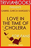 Trivia-on-Book: Love in the Time of Cholera by Gabriel Garcia Marquez Take the fan-challenge yourself and share it with family and friends!Love in the Time of Cholera is one of the best works of Nobel laureate Gabriel García Márquez. The novel was fi...